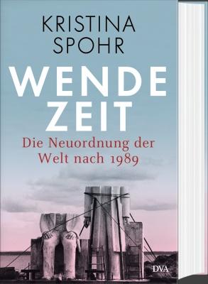 """""""Kristina Spohr: »Wendezeit«"""